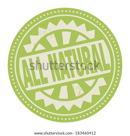 Abstract stamp or label with the text All Natural written inside, vector illustration - stock vector