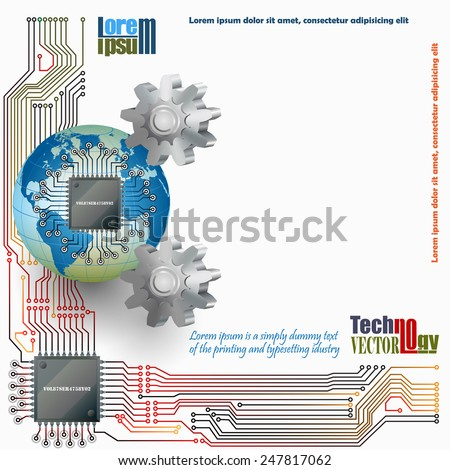 Abstract technology background; Electronic Chip connected with Earth globe which  revolve round two cogwheels and in background processor chip, electronic circuits, all as symbol of technology. - stock vector