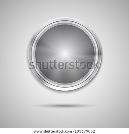 Abstract technology circle button template with metal texture (chrome, steel, silver), realistic shadow and light background for user interfaces (UI), applications (apps) and business presentations - stock vector