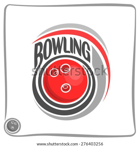 Abstract vector composition of logo for fun bowling ball with inscription closeup on white background, bowling club