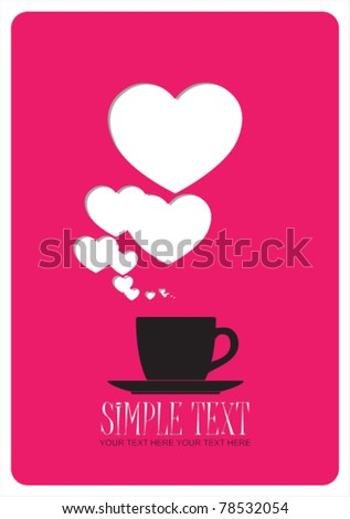 Abstract vector illustration of coffee-cup and hearts. Place for your text. - stock vector