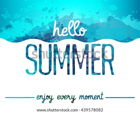 Abstract watercolor background. Enjoy every moment. Hello Summer card. Summer background. Marine poster. Vector illustration - stock vector
