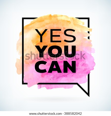 Abstract watercolor design speech bubble with motivation text. vector  editable illustration. - stock vector
