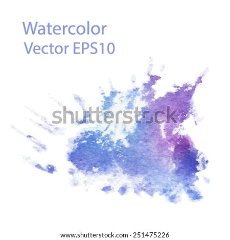 Abstract watercolor texture colorful hand drawn blob. Traced brush painted splatter stain on white background. Vector blue and violet art drop illustration, eps10. Design card for scrapbook, banner. - stock vector