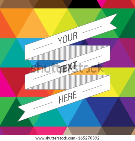 Abstract white paper ribbon banner design with your text and colorful triangle pattern background  Eps 10 vector illustration  - stock vector