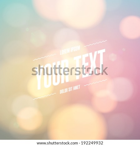 Abstrct colorful bokeh lights backgroud wallpaper design with your text Eps 10 stock vector illustration - stock vector