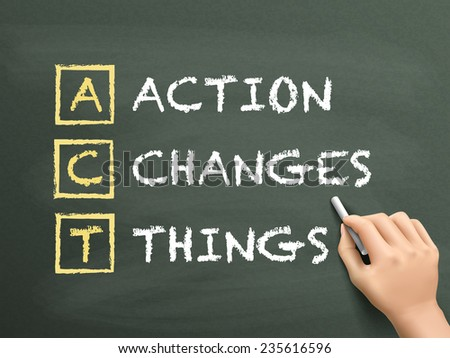 Action Changes Things written by hand on blackboard