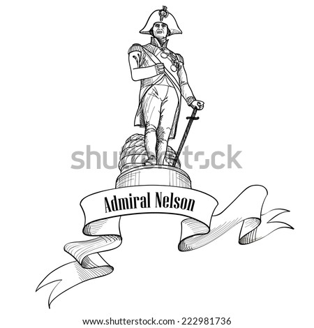 Admiral Nelson statue in Trafalgar Square, London, England, UK. Nelson colunm. Travel London label isolated. - stock vector