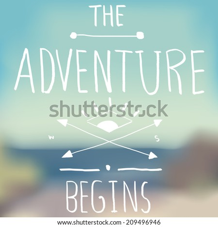 Adventure Quote on Blurred Background - stock vector