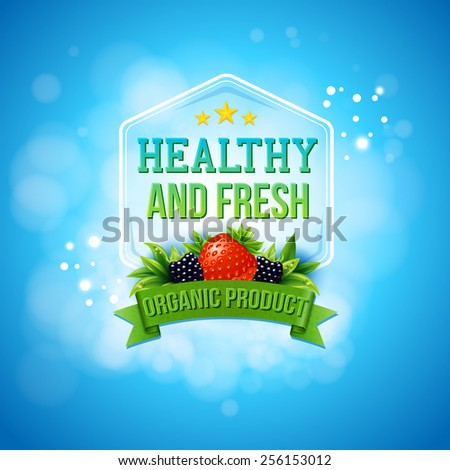 Advertising poster for fresh farm products on a sparkling sunny blue sky with bokeh with text - Healthy and Fresh, Oranic Product - in a frame and banner decorated with fresh berries, vector design - stock vector
