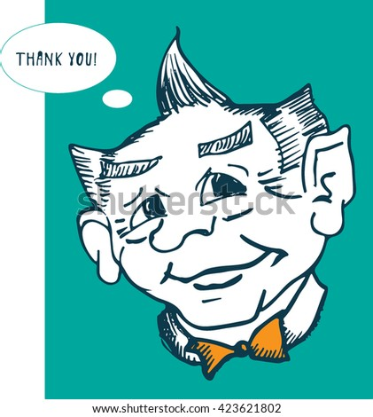 Adviser vector man. Hand drawn. Funny Doodle Scribble Face of a wise kind character. Could be also used as letter of gratitude or thank-you note. Or thank-you card for customers.  Wizard, support team - stock vector