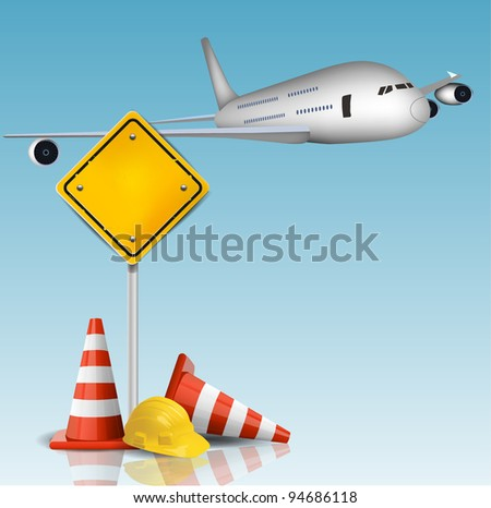 Airplane, Traffic cones, road sign and hard cap - stock vector