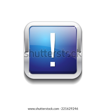 Alert Sign Blue Square Button Icon - stock vector