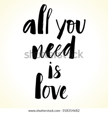 All You Need Is Love modern calligraphy. Valentine's day background. Brush painted letters, vector illustration. - stock vector