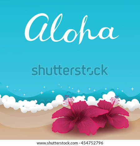 Aloha card. Background with freehand lettering and two hibiscuses laying at the sand near ocean waves. Summer tropical retro poster. Vector illustration. - stock vector