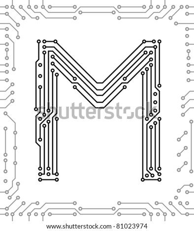 Alphabet of printed circuit boards. Easy to edit. Capital letter  M - stock vector