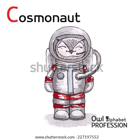 Alphabet professions Owl Letter C - Cosmonaut Vector Watercolor - stock vector