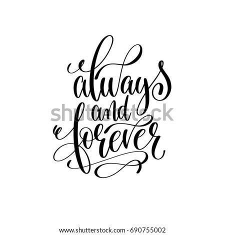 Always And Forever Black White Hand Lettering Script To Wedding Holiday Invitation Celebration Marriage