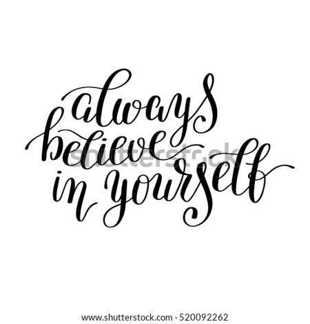 Always Believe In Yourself Handwritten Positive Inspirational Quote Brush  Typography To Printable Wall Art, Photo