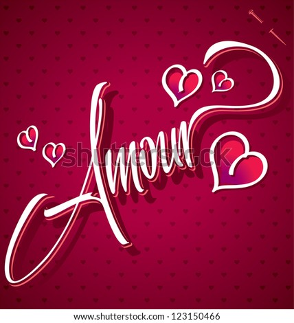 AMOUR hand lettering - handmade calligraphy, vector (eps8)