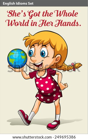 An idiom about a young girl holding the globe - stock vector