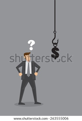 An uncertain businessman standing in front of a hook with a dollar sign as bait. Vector illustration for business concept and metaphor isolated on grey background. - stock vector