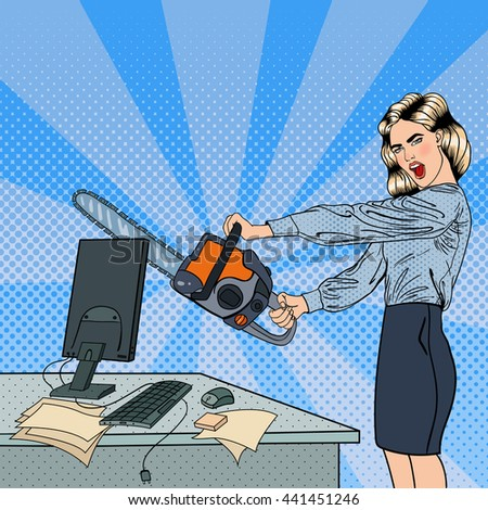 Angry Business Woman Crashes her Computer with Chainsaw. Pop Art. Vector illustration - stock vector
