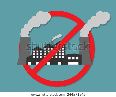 Anti pollution concept , no factory sign Flat style - stock vector