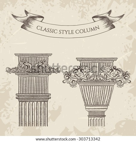 antique and baroque classic style column vector set. Vintage architectural details design elements on grunge background in sketch style - stock vector