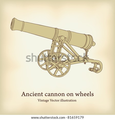 Antique cannon on wheels. Vintage Vector illustration. - stock vector