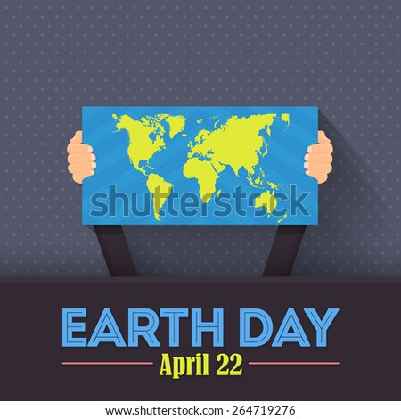 April 22 Earth Day Lettering and World Map Signboard Hold Hand Flat Vector Design