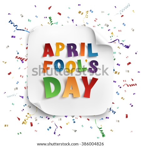 April Fool's Day background with square paper banner, ribbons and confetti isolated on white. Vector illustration. - stock vector