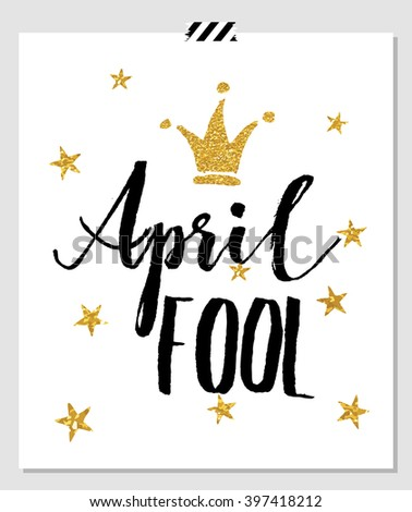 April Fool's Day card with lettering greetings banner, gold glitter confetti isolated on white background. Vector illustration. - stock vector