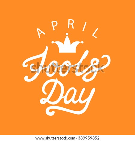 April fools day hand drawn calligraphy lettering on orange background. Calligraphy inscription for card, label, print, poster. Vector illustration. - stock vector