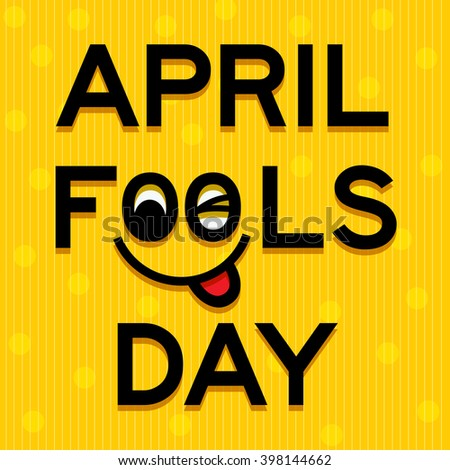 April Fools Day text and funny face vector illustration - stock vector