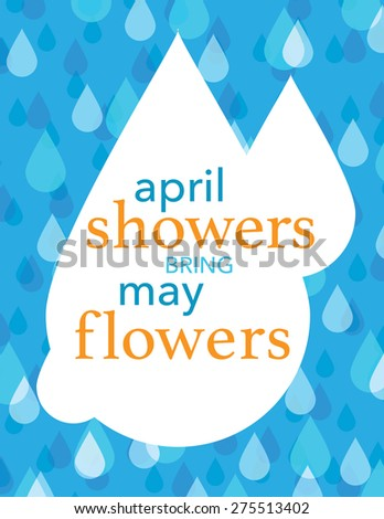 April showers bring May flowers, blue and white rain drops over blue background - stock vector
