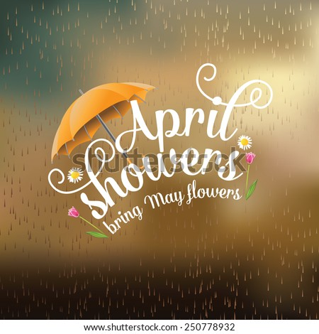 April showers bring May flowers design EPS 10 vector royalty free stock illustration Perfect for ads, poster, flier, signage, promotion, greeting card, blog, social media. Spring rain growth, renewal - stock vector