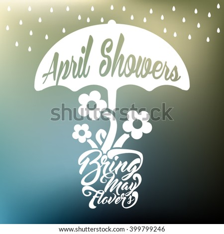 April showers bring May flowers design. Spring background. - stock vector