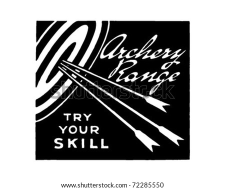 Archery Range - Try Your Skill - Retro Ad Art Banner - stock vector