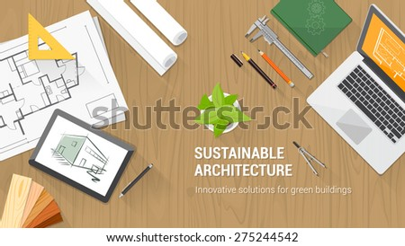 Architect desktop with tools including laptop, tablet and building plan, sustainable architecture concept - stock vector