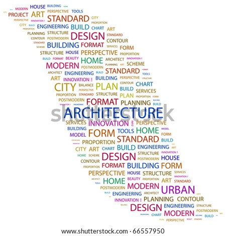 ARCHITECTURE. Word collage on white background. Illustration with different association terms.