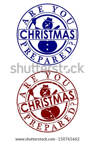 Are you prepared? Christmas. A set of two rubber stamp on a white background. - stock vector