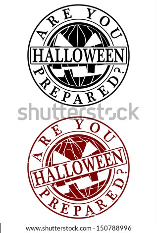Are you prepared? Halloween. A set of two rubber stamp on a white background. - stock vector