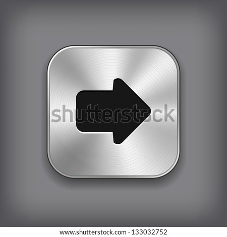Arrow icon - vector metal app button - stock vector