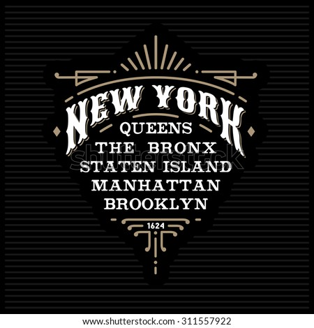 "art deco monochrome  hipster vintage vector frame, border, label ""New York, Brooklyn, Manhattan, Queens, Bronx, Staten Island"" for your logo, badge, crest or t-shirt apparel print with lettering - stock vector"