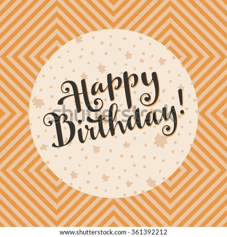 Artistic hand-drawn Happy Birthday card with a frame. Hand lettering. Modern calligraphy. Geometric seamless pattern on background - stock vector