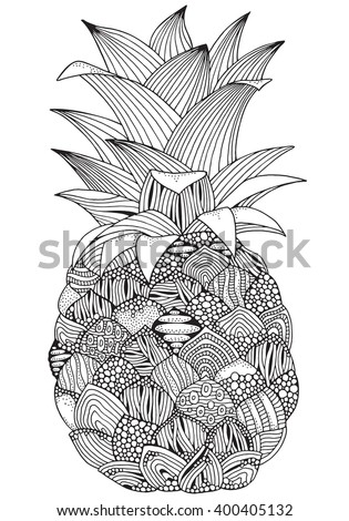 Artistic pineapple on white background. Hand-drawn, doodle, vector, zentangle, tribal design element.  Black and white  background. Made by trace from sketch. Zen art. Coloring book page for adult. - stock vector