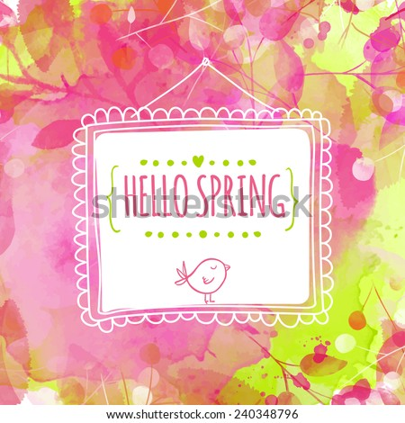 Artistic pink and green background with watercolor texture and leaves traces. Hanging hand drawn square frame with text hello spring and bird. Vector design for spring sales, banners, wedding cards. - stock vector
