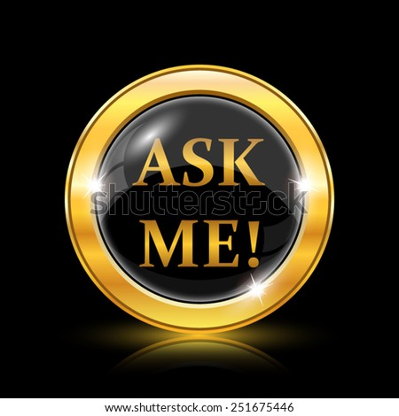 Ask me icon. Internet button on black background. EPS10 vector  - stock vector