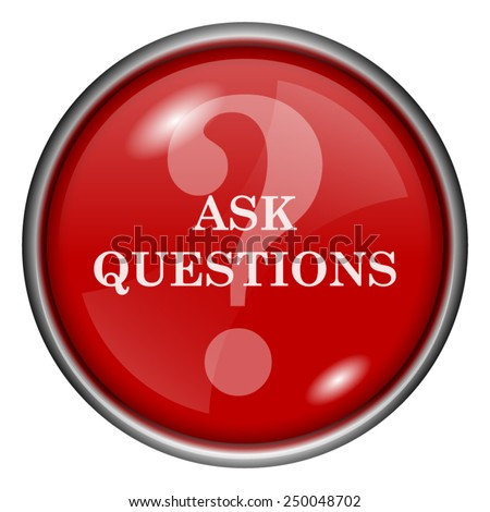 Ask questions icon. Internet button on white background.  - stock vector